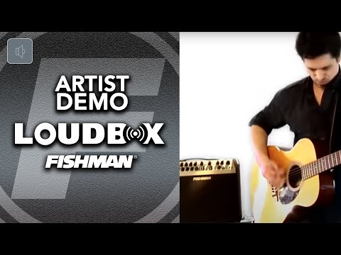 Fishman Loudbox Artist Product Demo