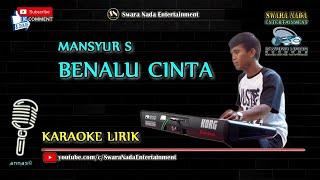 Benalu Cinta - Karaoke Lirik | Mansyur S