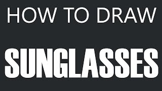 How To Draw Sunglasses - Tinted SunGlasses Drawing