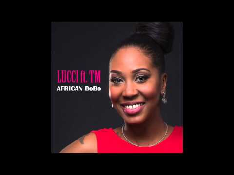 Lucci Ft  TM   African Bobo