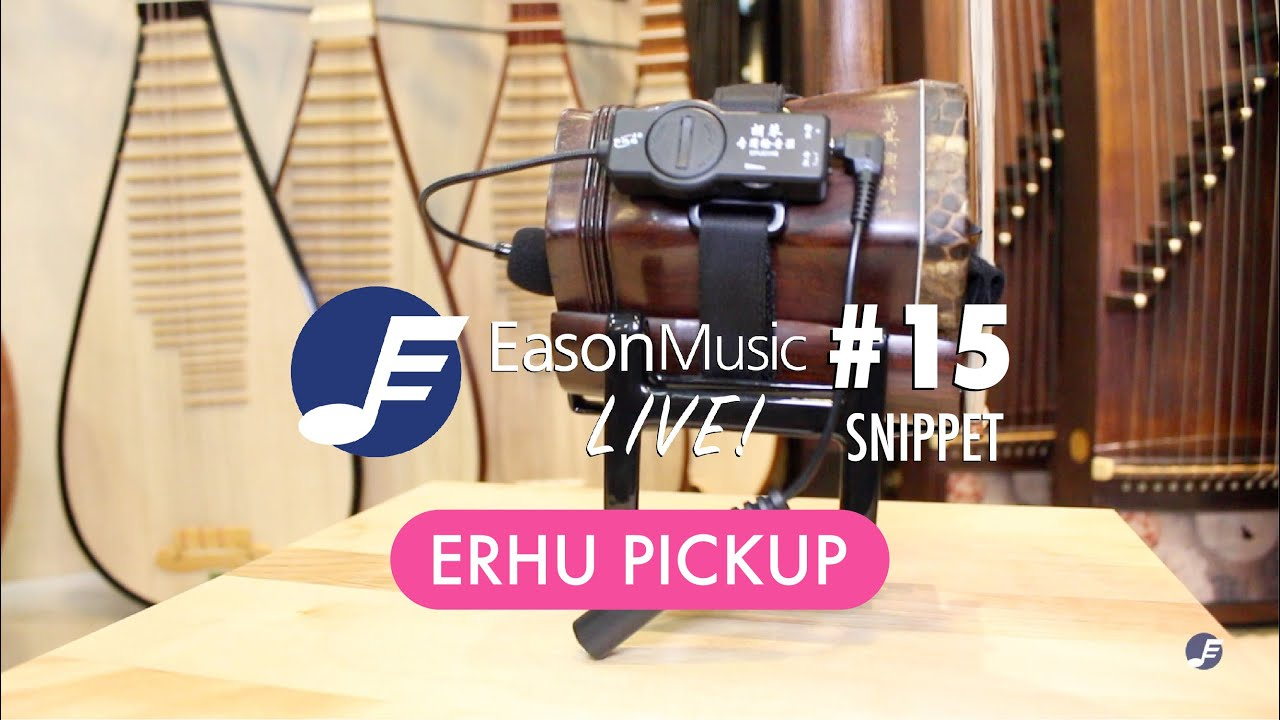 Live! Session #15 (Snippet) - ERHU PICKUP