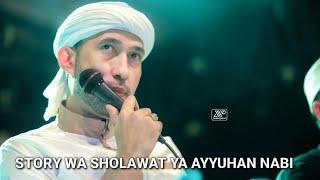 STORY WA ||STATUS WA SHOLAWAT ||YA AYYUHAN NABI