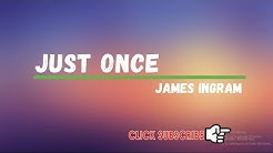 Just Once-James Ingram [with lyrics]