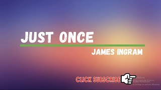 Just Once-James Ingram [with l…