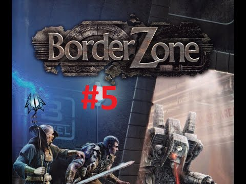 BorderZone (Пограничье) - 5 [BLIND] [RUS]