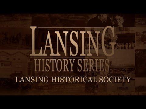 Lansing History Series: Lansing Historical Society