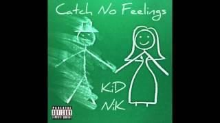 Drake - Catch No Feelings ft KiD NiK