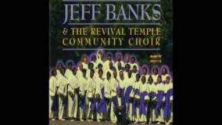 """I Am What God Says I Am"" Bishop Jeff Banks & Revival Temple Community Choir"
