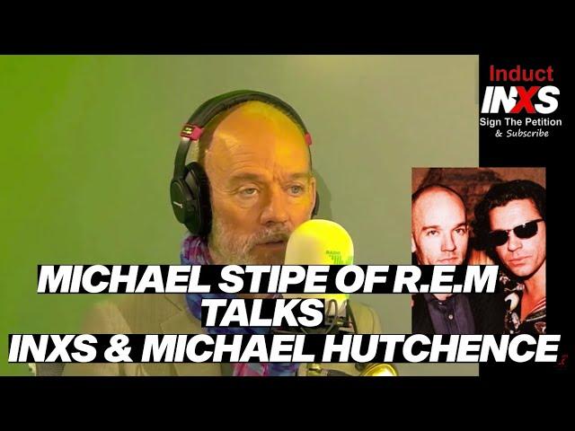 REM's Michael Stipe talks INXS & Michael Hutchence
