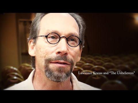 """Lawrence Krauss and """"The Unbelievers"""""""