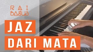 JAZ Dari Mata Piano Cover MP3