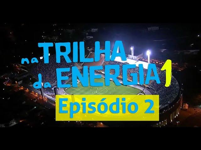 1ª Temporada - Na Trilha da Energia - Episódio 2