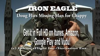 "Video ""IRON EAGLE"" Doug Flies Missing Man Formation in honor of Chappy download MP3, 3GP, MP4, WEBM, AVI, FLV Juni 2018"
