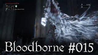 Bloodborne - Episode 15 - Vicar Amelia und die Macht des Beast Blood