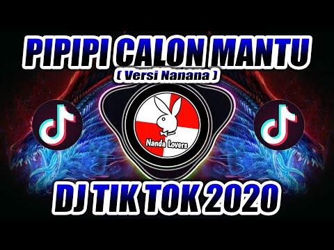 dj-pipipi-calon-mantu-(-versi-nanana-)-viral-tik-tok-🎶-dj-tiktok-terbaru-2020