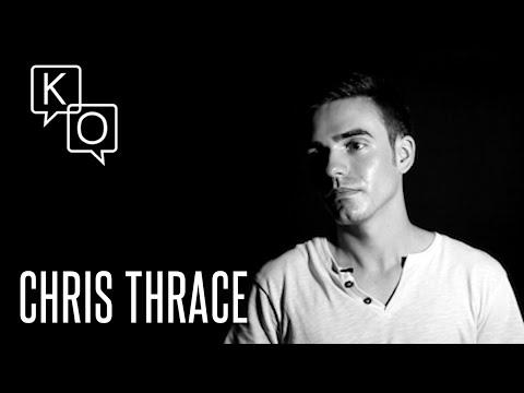Chris Thrace: ''...bazen biraz bencil oluyorum.''
