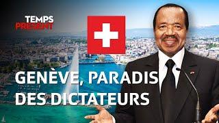 Temps Présent - Genève, paradis des dictateurs