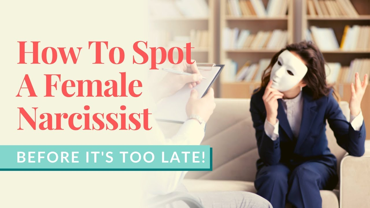Narcissistic characteristics female 12 Traits