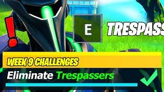 Eliminate Trespassers EASY GUIDE & WEEK 9 LOCATIONS (Fortnite)