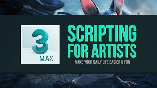 Scripting for Artists in 3ds Max