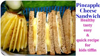 Pineapple cheese sandwich/easy,quick & healthy recipe for kids tiffin/innovative sandwich recipe