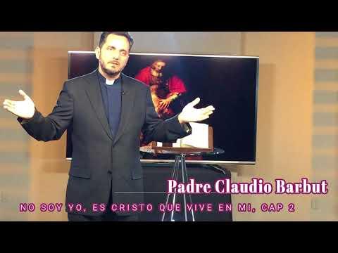 PADRE CLAUDIO BARBUT SERIE 2 DE 3 NO SOY YO, ES CRISTO QUE VIVE EN MI