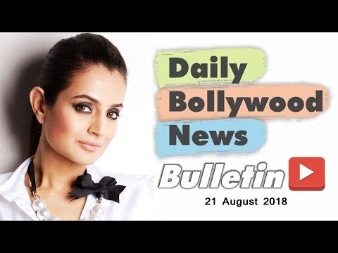 Latest Hindi Entertainment News From Bollywood | 21 August 2018