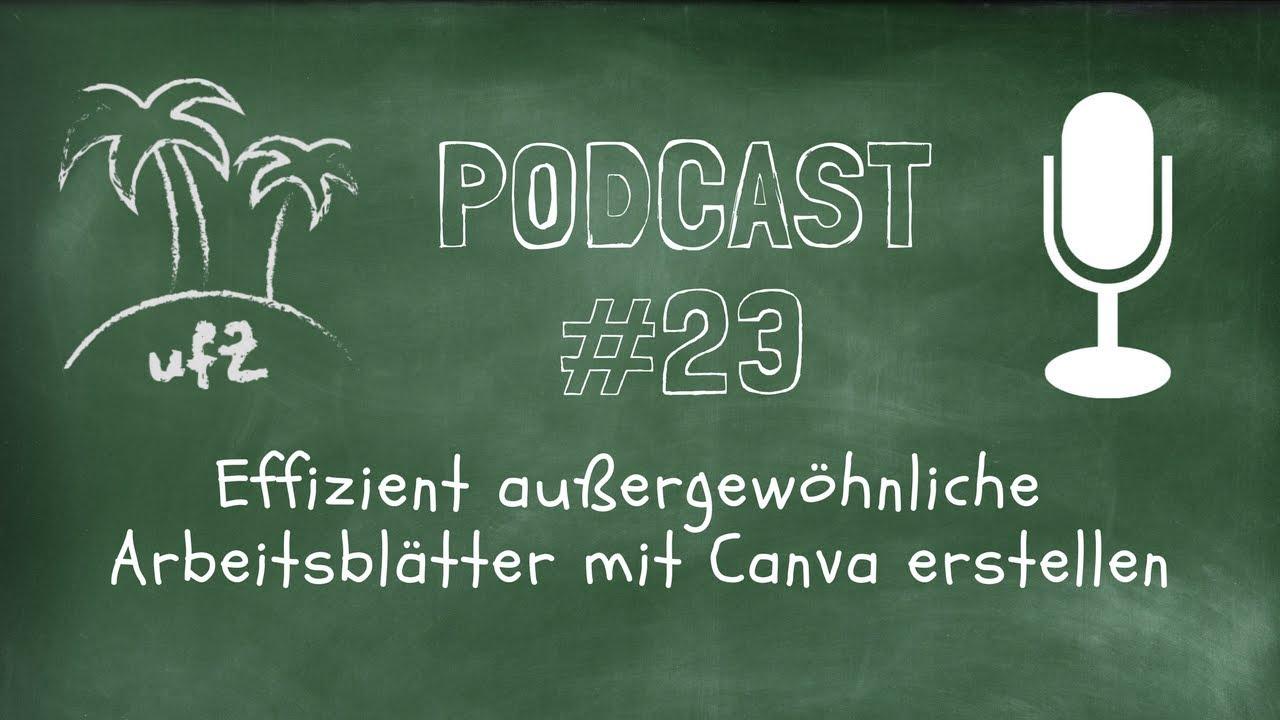 Podcast#23: Effizient außergewöhnliche Arbeitsblätter mit Canva ...