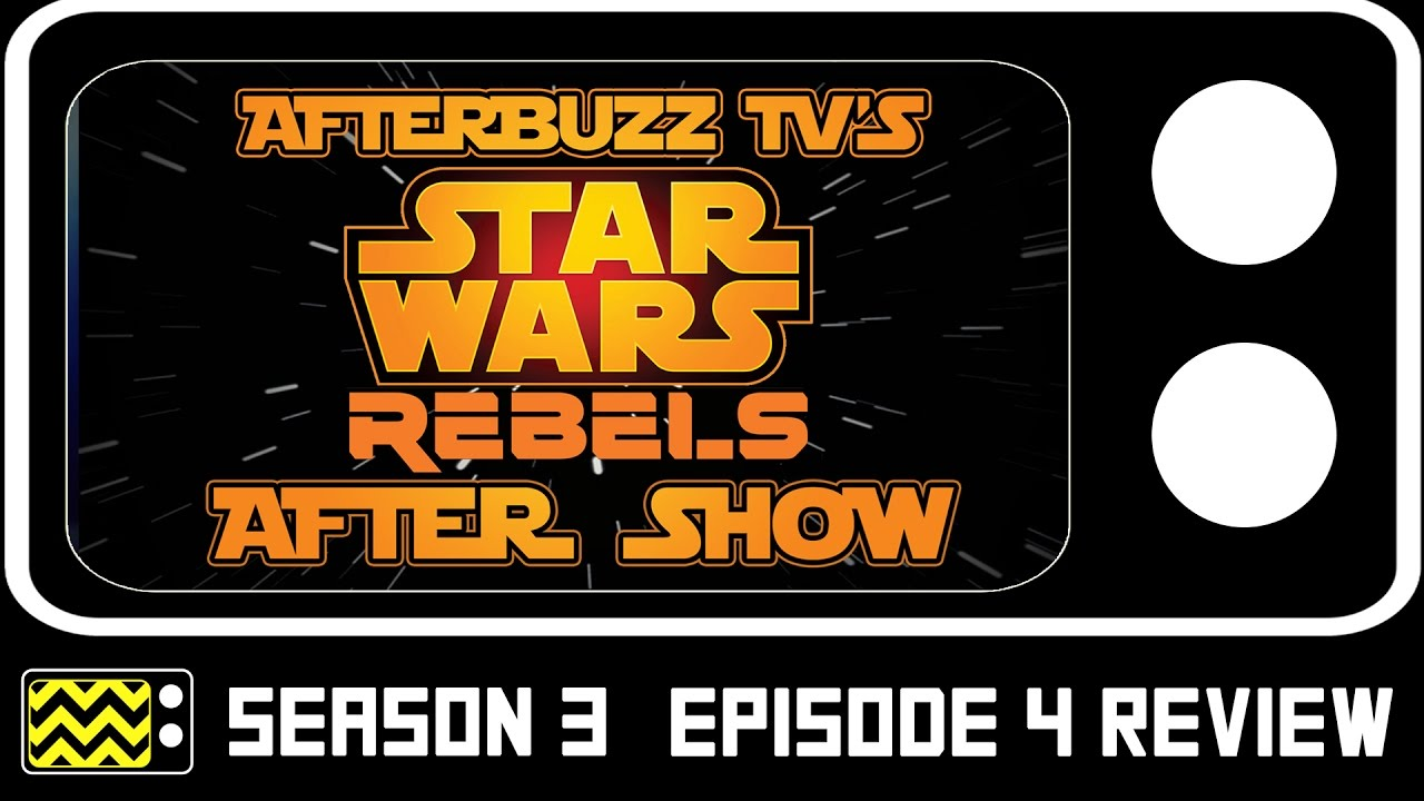 Download Star Wars Rebels Season 3 Episode 4 Review & After Show   AfterBuzz TV