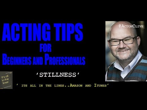 ACTING TIPS   The power of stillness    : acting