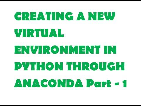 Creating a new Virtual Environment in Python through Anaconda Part-1