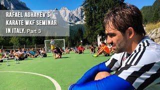 Rafael Aghayev's karate WKF seminar in Italy - 2016. Part 3