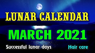 MARCH Lunar Calendar for 2021: moon phases, auspicious days, haircut. screenshot 2