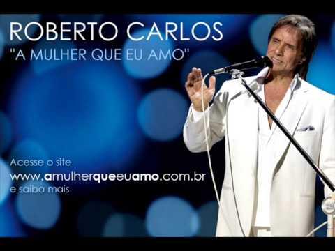 Download Roberto Carlos - A Mulher Que Eu Amo (Oficial)