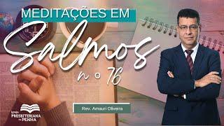 Quando Deus se Levantar | Rev. Amauri de Oliveira - Salmos 76
