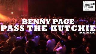 Benny Page - Pass Da Kutchie Remix - [Necessary Bass]