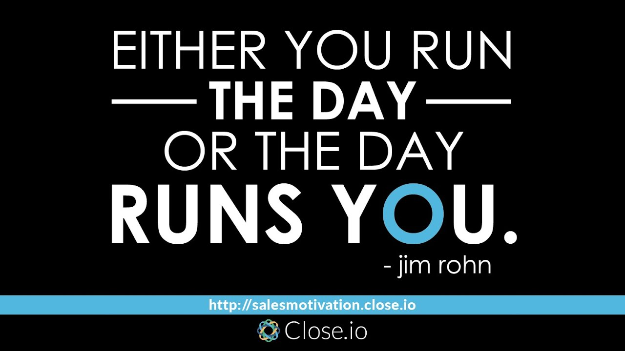 Sales Quote Of The Day Sales Motivation Quote Either You Run The Day Or The Day Runs You