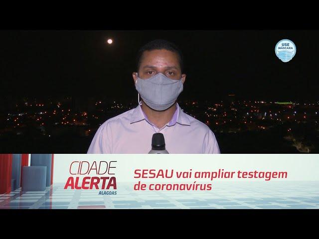 SESAU vai ampliar testagem de coronavírus em Alagoas