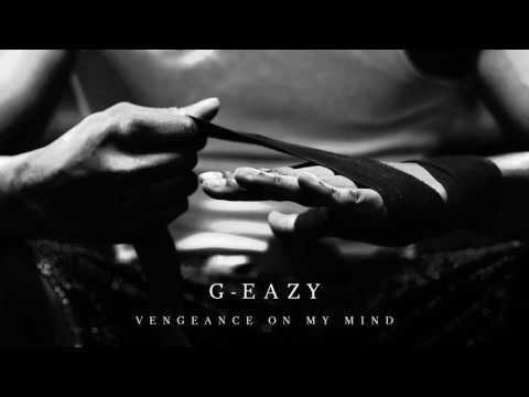 G Eazy - Vengeance On My Mind (Audio)