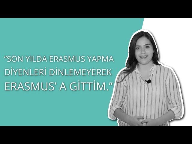 Selin Karaçoban: Üniversite Dördüncü Sınıfta Erasmus Deneyimi