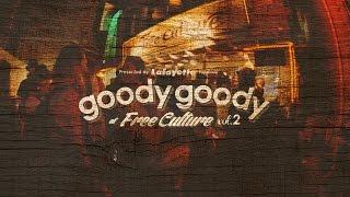 goody goody Vol.2 - Presented by Lafayette Fujisawa