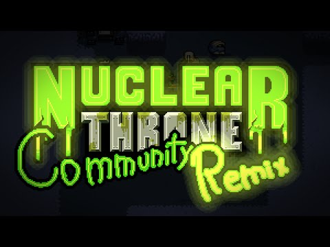 Nuclear Throne Community Remix - Episode 1