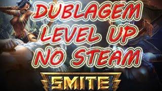 INSTALANDO A DUBLAGEM BR LEVEL UP DO SMITE NO STEAM!!