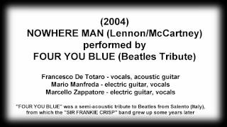 (2004) NOWHERE MAN performed by FOUR YOU BLUE (Beatles Tribute)