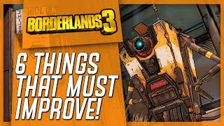 6 Things That Simply MUST Improve In BORDERLANDS 3!