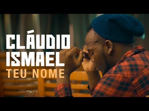 Cláudio Ismael - Teu Nome (Official Video)