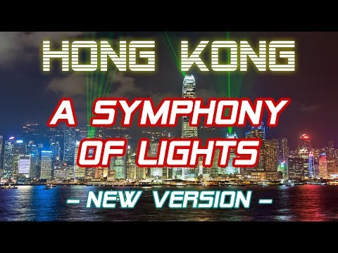 A Symphony of Lights - Hong Kong | New Version 2018