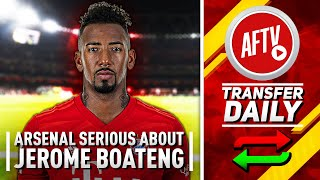 Arsenal Serious About Boateng & Multiple Clubs Chase Eddie! | AFTV Transfer Daily
