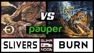 Pauper - GW SLIVERS vs BURN