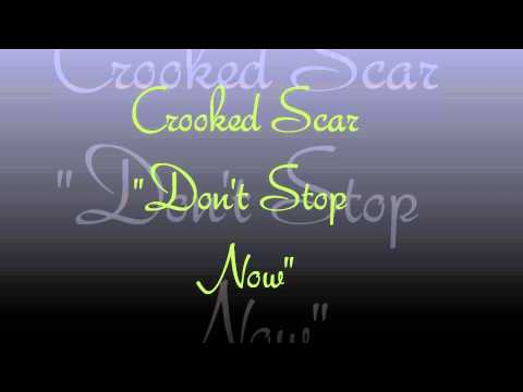 "Crooked Scar ""Don't Stop Now"""